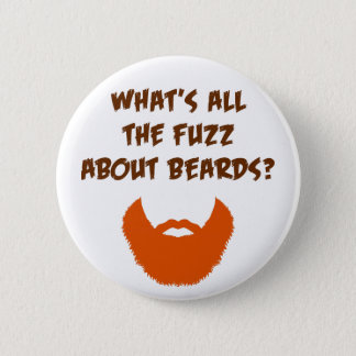 Fuzz About Beards Pinback Button