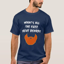 Fuzz About Beards T-Shirt