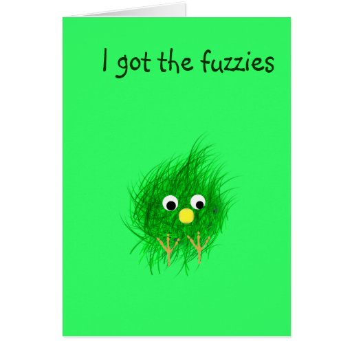 Fuzzy green face, I got the fuzzies Greeting Card