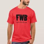 FWB BL T-Shirt