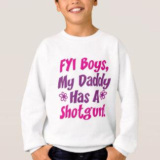 FYI Boys My Daddy Has A Shotgun Sweatshirt
