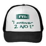 FYI: I Answer 2 No 1 Hat