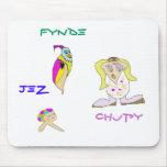 Fynde, Chupy, Jez mousepad