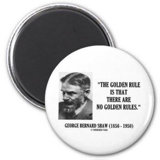 G. B. Shaw Golden Rule No Golden Rules Quote 2 Inch Round Magnet