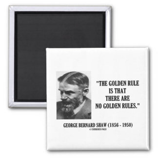 G. B. Shaw Golden Rule No Golden Rules Quote 2 Inch Square Magnet