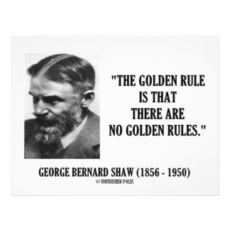 G. B. Shaw Golden Rule No Golden Rules Quote Flyer