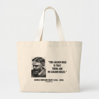 G. B. Shaw Golden Rule No Golden Rules Quote Large Tote Bag