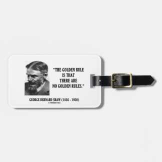 G. B. Shaw Golden Rule No Golden Rules Quote Luggage Tag