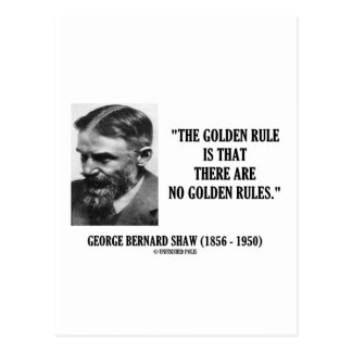 G. B. Shaw Golden Rule No Golden Rules Quote Postcard