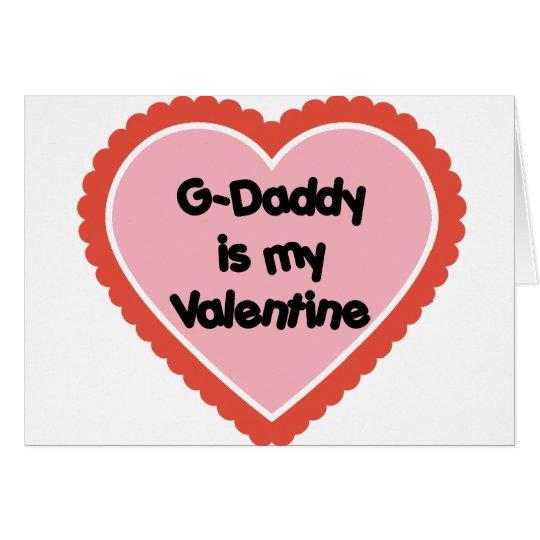 G-Daddy is My Valentine Card
