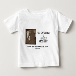 G.K. Chesterton All Government Is Ugly Necessity Baby T-Shirt