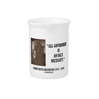 G.K. Chesterton All Government Is Ugly Necessity Drink Pitcher