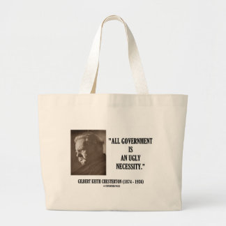 G.K. Chesterton All Government Is Ugly Necessity Large Tote Bag