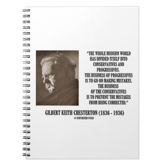 G.K. Chesterton Conservatives Progressives Mistake Spiral Notebook
