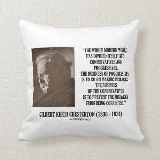 G.K. Chesterton Conservatives Progressives Mistake Throw Pillow