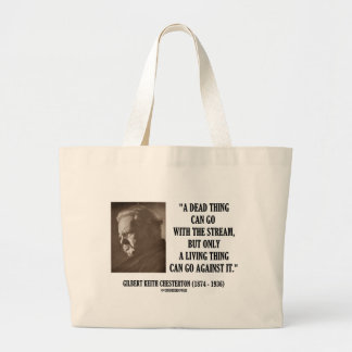 G.K. Chesterton Dead Thing Stream Living Thing Large Tote Bag