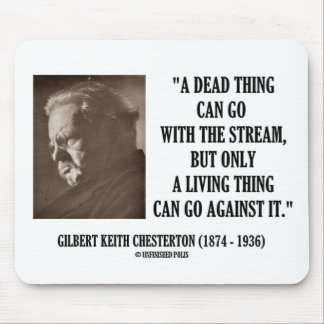 G.K. Chesterton Dead Thing Stream Living Thing Mouse Pads