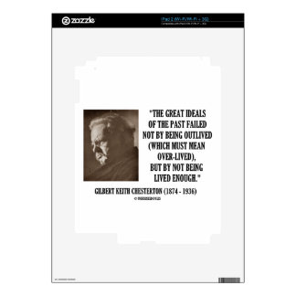 G.K. Chesterton Great Ideals Of The Past Not Lived iPad 2 Decals