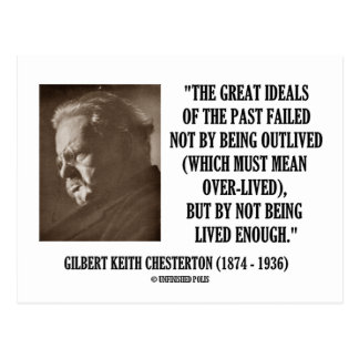 G.K. Chesterton Great Ideals Of The Past Not Lived Postcard