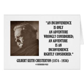 G.K. Chesterton Inconvenience Adventure Considered Greeting Card