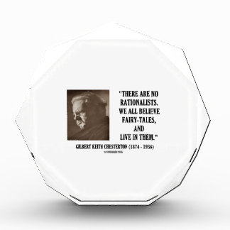 G.K. Chesterton No Rationalists All Believe Quote Award