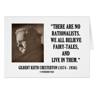 G.K. Chesterton No Rationalists All Believe Quote Greeting Card