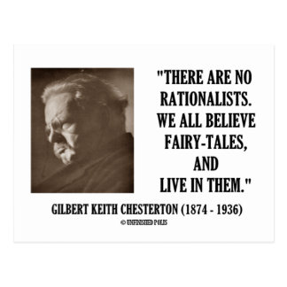 G.K. Chesterton No Rationalists All Believe Quote Postcard
