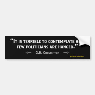 G.K. Chesterton on Politicians Car Bumper Sticker