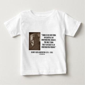 G.K. Chesterton Uninteresting Subject Uninterested Baby T-Shirt