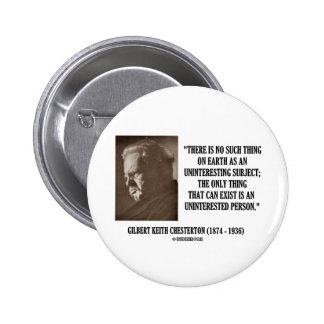 G K Chesterton Uninteresting Subject Uninterested Pins
