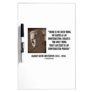 G.K. Chesterton Uninteresting Subject Uninterested Dry-Erase Board