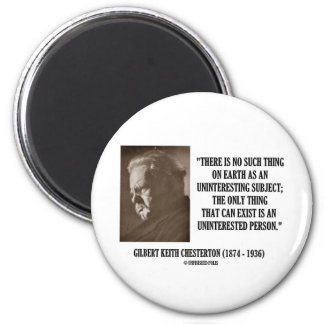 G K Chesterton Uninteresting Subject Uninterested Refrigerator Magnets