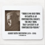 G.K. Chesterton Uninteresting Subject Uninterested Mousepad