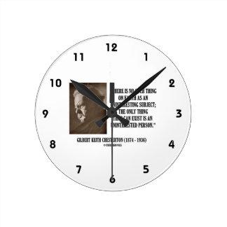 G.K. Chesterton Uninteresting Subject Uninterested Round Clock
