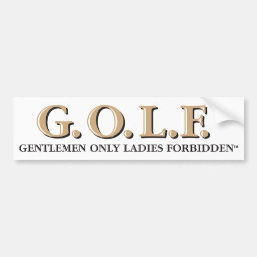 G.O.L.F. GENTLEMEN ONLY LADIES FORBIDDEN BUMPER STICKER