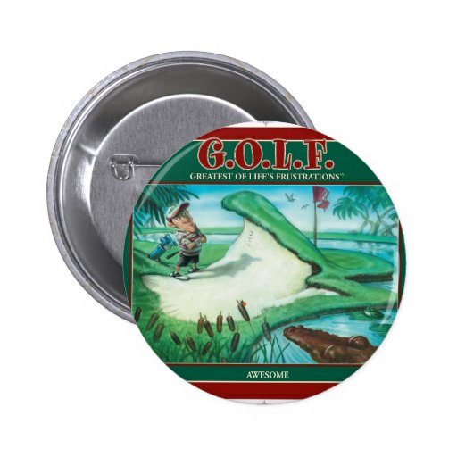 G.O.L.F. GREATEST OF LIFE'S FRUSTRATIONS BUTTONS