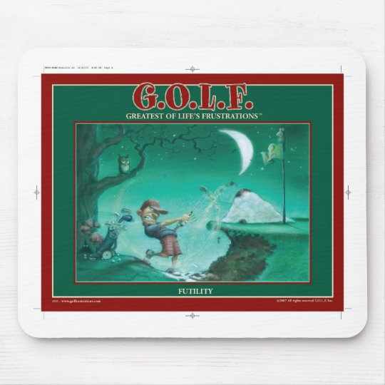 G.O.L.F GREATEST OF LIFE'S FRUSTRATIONS MOUSE PAD