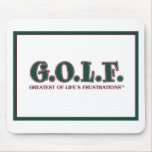 G.O.L.F. GREATEST OF LIFE'S FRUSTRATIONS MOUSE PAD