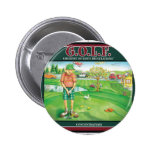 G.O.L.F. GREATEST OF LIFE'S FRUSTRATIONS PINS