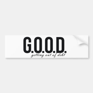 G.O.O.D. = Getting Out of Debt Bumper Sticker