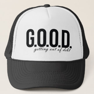 G.O.O.D. = Getting Out of Debt Trucker Hat