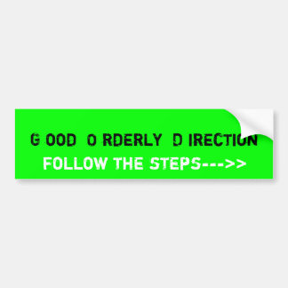 G ood O rderly D irection Car Bumper Sticker