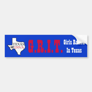 G.R.I.T. - Girls Raised In Texas - Texas DIVA Car Bumper Sticker