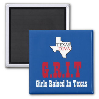 G.R.I.T. - Girls Raised In Texas - Texas DIVA Magnet