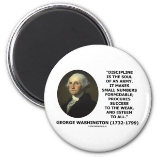 G. Washington Discipline Is The Soul Of An Army 2 Inch Round Magnet