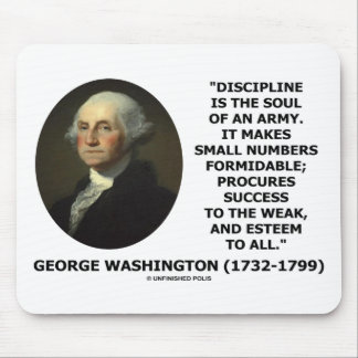 G. Washington Discipline Is The Soul Of An Army Mousepads