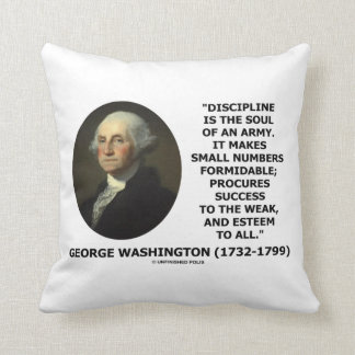 G. Washington Discipline Is The Soul Of An Army Throw Pillow