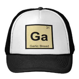 Ga - Garlic Bread Chemistry Periodic Table Symbol Trucker Hat