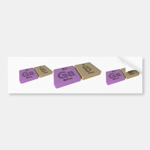 Gab as Ga Gallium  and B Boron Bumper Sticker
