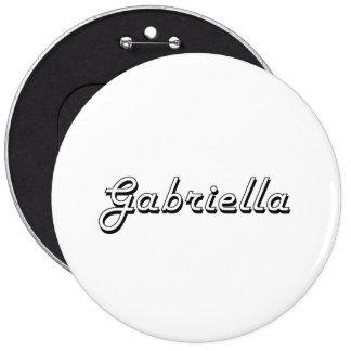 Gabriella Classic Retro Name Design 6 Inch Round Button
